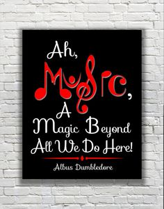 "Harry Potter Typography Quote - ""Ah, Music, A Magic Far Beyond All We Do Here!"" - Albus Dumbledore"