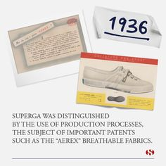 Explore Superga's history: 1936 - Superga was distinguished by the use of production process, the subject of important patents such as the 'aerex' breathable fabrics.