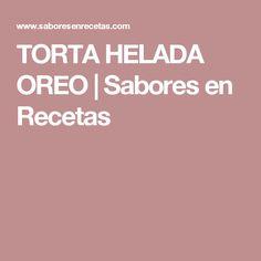 TORTA HELADA OREO | Sabores en Recetas