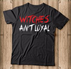 Witches Ain't Loyal Halloween Funny Shirt  Makes a great gift for witch lover this halloween 2018. This is sure to be a hit at this year's Halloween party. Show up to your trick or treating, Drinking wine and candy hunting in style with this awesome funny Witches Ain't Loyal shirt. Halloween 2018, Halloween Shirt, Halloween Party, Easy Costumes, Wine Drinks, Halloween Pumpkins, Funny Shirts, Drinking, Hunting