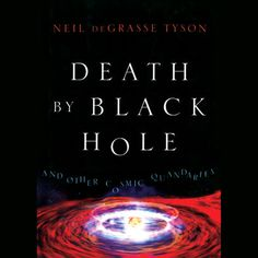 Death by Black Hole: And Other Cosmic Quandaries (Unabridged) -...: Death by Black Hole: And Other Cosmic Quandaries (Unabridged)… #Science