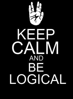 Star Trek - Keep Calm and be Logical repinned by the-glitter-side.blogspot.com