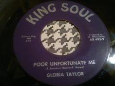 Northern Soul 45   Gloria Taylor - Poor Unfortunate Me - KING SOUL  Records