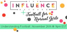 Have you ever wondered what a first down is and why the answer includes a neon electronic line? If so, come join me over at the Influence Network for Understanding Football on November at EST. Understanding Football, Normal Girl, Football Girls, First Down, Have You Ever, How To Find Out, November, Join, Learning