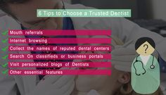 How to choose a trusted dentist? This 6 tips will help to choose a trusted dentist.