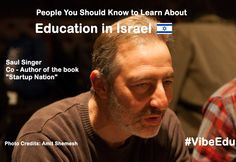 "People you must know -education in Israel - @saulsinger Co-Author of the book ""Startup Nation"" #VibeEdu @VibeIsrael http://ift.tt/1OZXKDb"