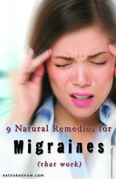 9 Natural Remedies for Migraines (that actually work) | EatNakedNow.com