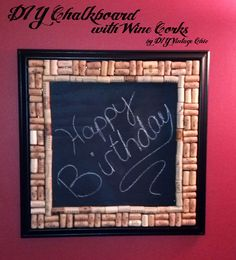 DIY Vintage Chic: DIY Chalkboard with Wine Cork Border