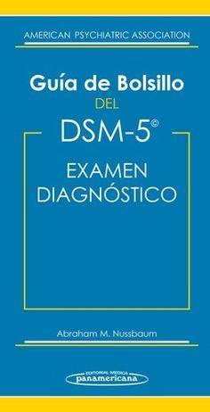 Guía de bolsillo del DSM-5 para el examen diagnóstico: http://kmelot.biblioteca.udc.es/record=b1525896~S1*gag
