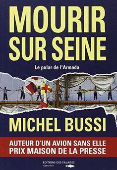 Mourir sur Seine - Michel BUSSI Il existe en poche