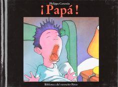 +2 ¡Papá! / Philippe Corentin.  Es la hora de dormir pero un monstruo está en la cama BBTK PL CUENTOS