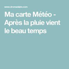 Ma carte Météo -  Après la pluie vient le beau temps