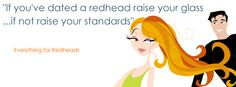 Date a Redhead Cover Picture for your Facebook Profile - share your Ginger Pride and view the rest at http://on.fb.me/U1YzKW
