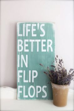 Life's Better in Flip Flops, Wood Wall Art, Sign, Vintage Style, Beach Quote