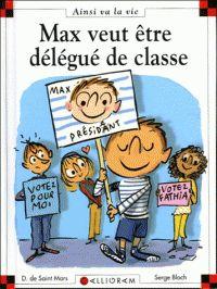 Dominique de Saint Mars - Max veut être délégué de classe.  http://buweb.univ-orleans.fr/ipac20/ipac.jsp?session=144783EF23W88.313&menu=search&aspect=subtab48&npp=10&ipp=25&spp=20&profile=scd&ri=&term=Max+veut+%C3%AAtre+d%C3%A9l%C3%A9gu%C3%A9+de+classe&index=.GK&x=31&y=28&aspect=subtab48&sort=