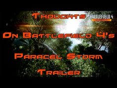 Thoughts on Battlefield 4's Paracel Storm trailer (Battlefield 3 Gameplay)
