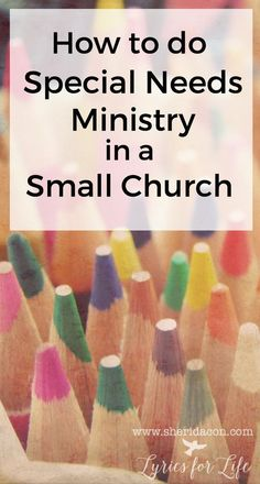 It's not impossible. It might even be easier than you think: how to do special needs ministry in a small church