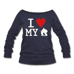 I Love My Goalie hockey Sweatshirt