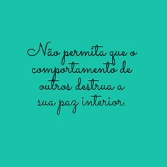"""Probs Portuguese, maybe Italian.... Portuguese, """"Do not let the behavior of others destroy your inner peace""""... I need to remember this one at work!"""