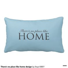 There's no place like home design throw pillow