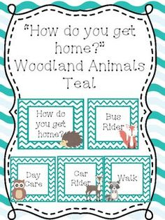 What is included in this product:5 signs- How do you get home?- Bus rider- Car rider- walk- daycare- blankEach with a different woodland creature on them! Easy to print, cut, and laminate! Great for any woodland themed classroom!