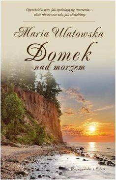 Domek nad morzem - Maria Ulatowska / Prószyński i S-ka