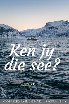 Gedig: Ken jy die see. Salt And Water, Afrikaans, Sailing, Poems, Education, Poetry, Boating, Educational Illustrations, Learning