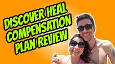 Discover Heal Compensation Plan Review - Not Your Typical Comp Plan