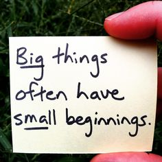 Starting small is better than not starting at all.