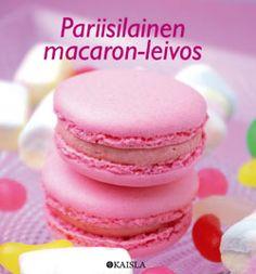 Kaisla kustannus | Sylvie Aït-Ali - Pariisilainen macaron-leivos