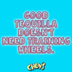 We have good tequila at Chuy's! #eatmorechuys #tequila