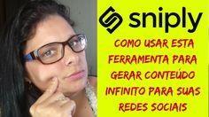 SNIPLY Como Usar esta ferramenta para gerar conteúdo infinito para suas ...