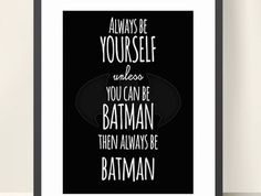 Be Batman Themed Wall Art Print