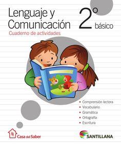 Lenguaje y Comunicación 2º de Primaria - La casa del Saber - Santillana -  Lenguaje