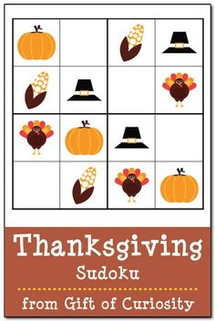 Free Thanksgiving Sudoku Printables: 3 kid-friendly #Thanksgiving #Sudoku puzzles you can download and print. Young kids will love the challenge of these simple holiday puzzles. || Gift of Curiosity Free Thanksgiving Printables, Thanksgiving Activities For Kids, Thanksgiving Crafts, Holiday Crafts, Crafts For Kids, Free Printables, Sudoku Puzzles, Curiosity, Challenge