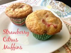 Strawberry Citrus Muffins - so quick and easy!