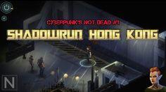 Cyberpunk's not dead! #1 - SHADOWRUN HONG KONG
