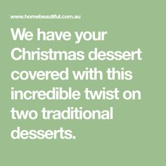 We have your Christmas dessert covered with this incredible twist on two traditional desserts.