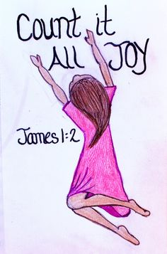 """""""Count it all joy, my brothers, when you face trials of various kinds, for you know that the testing of your faith produces steadfastness."""" Jame 1:2-3 (Scripture doodle of encouragement)"""