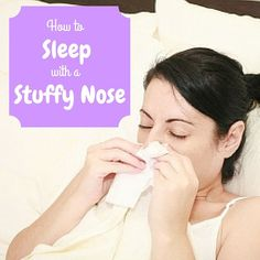 You're sick. You're tired. You just want to go to sleep but you've got a stuffy nose and can't breathe. Learn how to sleep with a stuffy nose naturally. Give these remedies for a blocked nose at night a try tonight! Nasal Congestion Remedies, Natural Remedies For Congestion, Cold And Cough Remedies, Insomnia Remedies, Homeopathic Remedies, How To Relieve Congestion, Sinus Congestion Relief, Sleep Remedies, Natural Cures