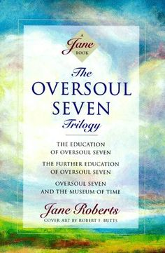 The Oversoul Seven Trilogy: The Education of Oversoul Seven, The Further Education of Oversoul Seven, Oversoul Seven and the Museum of Time (Roberts, Jane) by Jane Roberts. $14.63. Publication: June 12, 1995. Author: Jane Roberts. Publisher: Amber-Allen Publishing (June 12, 1995). Series - Roberts, Jane