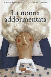 La nonna addormentata - Parmeggiani Roberto; Vaz De Carvalho João - Libro - Kalandraka Italia - Libri per sognare - IBS