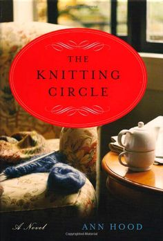 Amazon.com: The Knitting Circle: A Novel (9780393059014): Ann Hood: Books