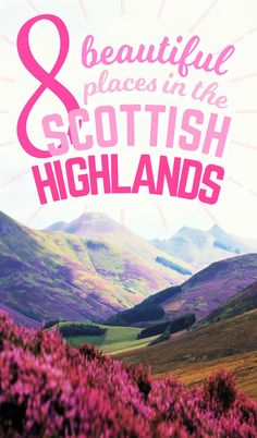 There are so many beautiful places to visit in Scotland but most of all in The Scottish Highlands Pretty much everywhere you go in the Scottish Highlands you will find be.