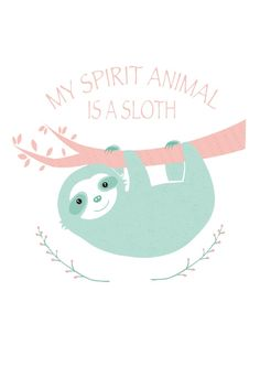 My spirit animal is a Sloth Canvas Print More