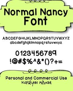 Normal Nancy is a fun font with a handwritten edge. This font will be a great addition to your collection!This font can be used in any resource that you create and sell on the internet. All I ask is to please link back to my store at some location in your document.Thank you!!! :)
