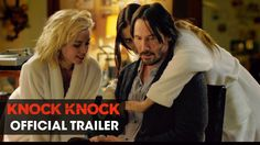 Knock Knock starring Keanu Reeves, Ana de Armas & Lorenza Izzo | Official Trailer | In theaters October 9, 2015 #KnockKnockMovie