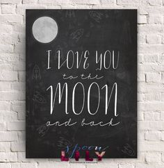 I LOVE you to the MOON and Back - Baby Shower Gift, Nursery Art, Baby Room Decor, Typographic Chalkboard Print