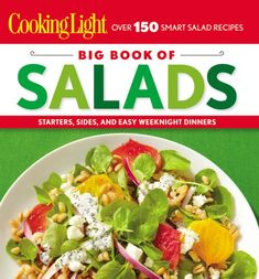 Cooking Light Big Book of Salads: Starters, Sides and Easy W