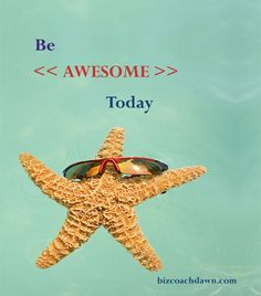 Be Awesome Today. It's your job to be awesome, according to the Kid President. The world needs you to stop being boring. Anybody can be boring, but you're 'gooder than that'.  So how can you, the business owner be awesome today?